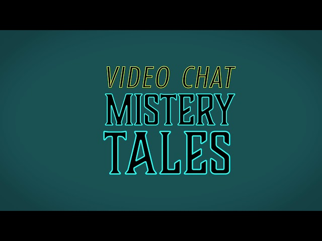 Video Chat Mystery Tales