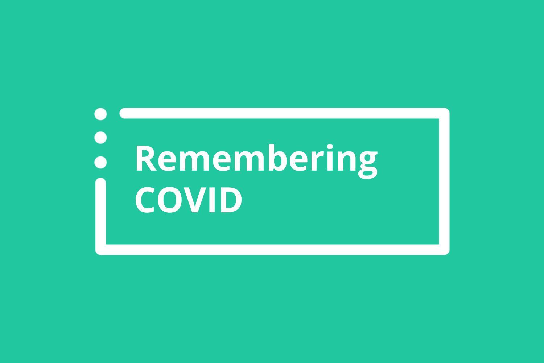 Remembering COVID