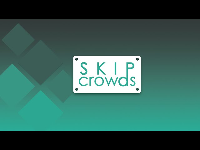 Skip Crowds - Stop the spread with less crowds
