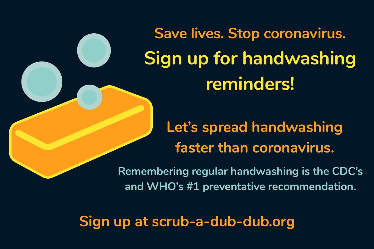 Scrub a Dub Dub — Handwashing Reminders