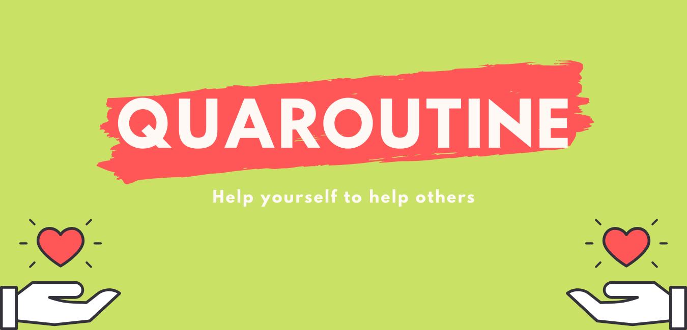 Quaroutine
