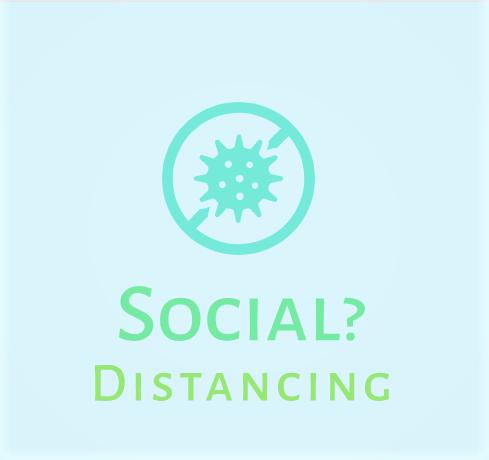 Social? Distancing