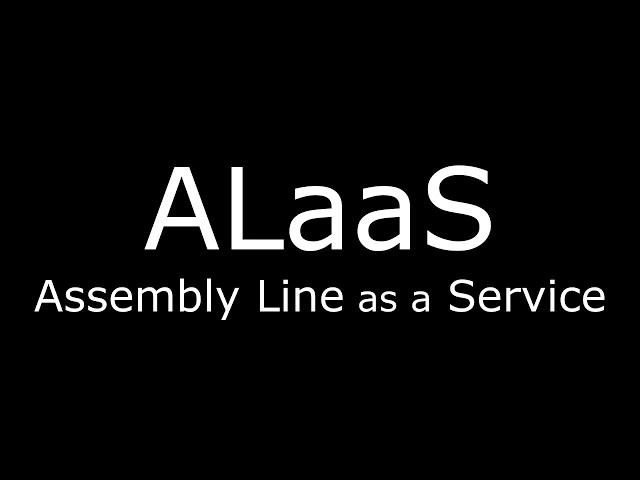 Assembly Lines as a Service
