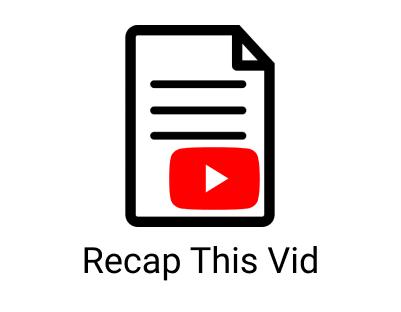 Recap This Vid