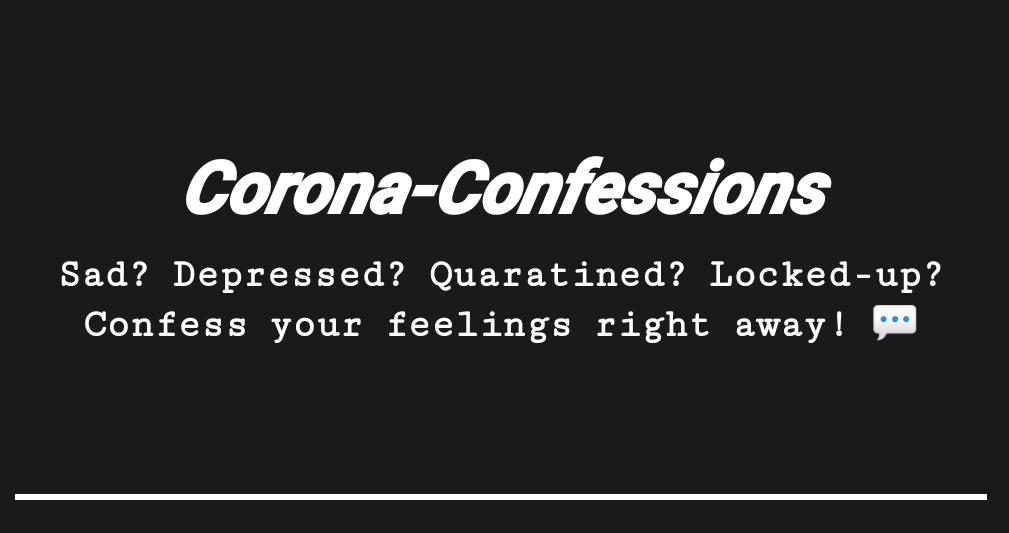 The Corona-Confessions Room